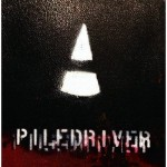 PILEDRIVER - Turn Anger Into Light